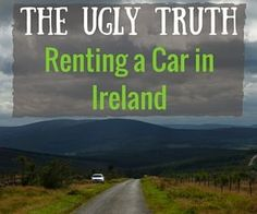Renting a car in Ireland is the ultimate way to experience the country.  And while driving in Ireland is a wonderful experience, the actual car rental in Ireland can bring some ugly surprises!  So before