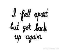 . . . you can get back up again. There is no shame in falling apart. Do not let a stumble or two make you feel hopeless, because you are not. #12Steps #SoberLiving #recovery