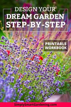 Learn how to design any garden layout step-by-step. Starting a new garden can feel overwhelming. But these 7 simple steps will have you creating a garden plan for your own backyard  in no time.   Click now to read this step-by-step guide on how to design beautiful flower and vegetable gardens for your landscape.   Then download the free printable Garden Design Workbook!   #simplysmartgardening #landscaping #gardentips #gardendesign