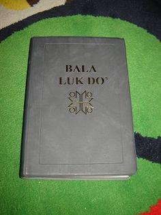 Bala Luk Do' LUN BAWANG BIBLE / Buri' Lun Bawang luk titen Buri' Lun Dayeh Teh / Borneo / LB 052P / Vinyl bound with Thumb Index