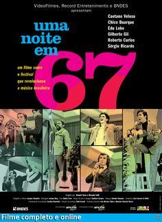 uma noite em 67.        Caetano Veloso | Chico Buarque | Gilberto Gil | Roberto Carlos | Os Mutantes  Filme completo em: http://www.youtube.com/watch?v=FOsXaaW4Pkk