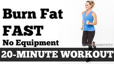 Burn Fat Fast: 20-Minute Full Body Workout At Home to Lose Weight No Equ...