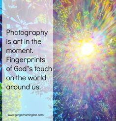 It's Not All About the Words: Photography is Art in the Moment | Ginger's Corner