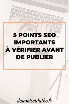 5 points SEO à vérifier avant de publier votre contenu sur internet pour améliorer votre référencement #seo #referencement #google #checklist #blog #blogging #redactionweb