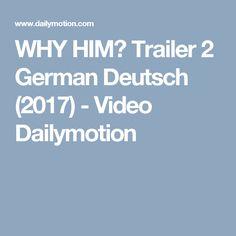 WHY HIM? Trailer 2 German Deutsch (2017) - Video Dailymotion