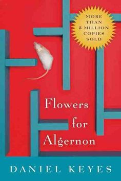 Flowers for Algérnon by Daniel Keyes. So many books to read, and so little time! The TIME has painstakingly created a list of 35 books that everyone must read at some point in their lives.