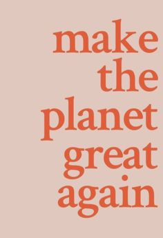 Make the planet great again. Here's how long we have to get serious about climat… Make the planet great again. Here's how long we have to get serious about climate change before there's no turning back. Good Quotes, Quotes To Live By, Me Quotes, Motivational Quotes, Inspirational Quotes, Friend Quotes, Family Quotes, Positive Quotes, Funny Quotes