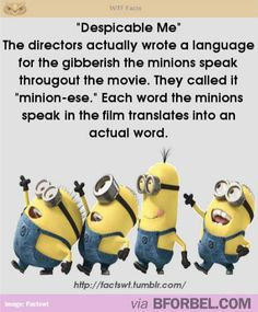 """Fun Fact about Minions- they speak in real """"Minion-ese"""""""