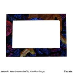 Beautiful Rain drops on leaf Magnetic Photo Frame  Frame a precious memory with this lovely picture frame. Displaying a beautiful art design featuring a lovely leaf with bright colored rocks in the background, this picture frame can be yours today. Makes a lovely gift for a loved one. #pictureframe #gifts #zazzle