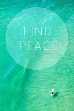 Find peace quote via Carol's Country Sunshine on Facebook