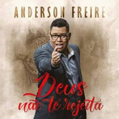 Deus N?o Te Rejeita by Anderson Freire Anderson Freire Ao Vivo, Christian Singers, Gospel Music, Musicals, Album, Songs, How To Plan, Rdio, Download
