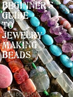 Dishfunctional Designs: A Beginner's Guide To Beads For Jewelry Making