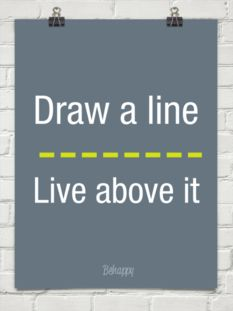 Draw a line _________ Live above it