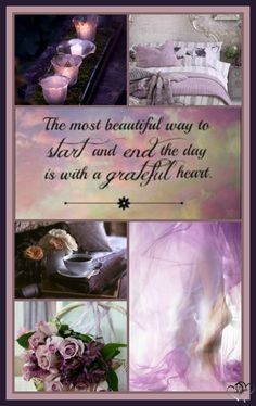 The most beautiful way to start and end the day is with a grateful heart. Love Collage, Color Collage, Beautiful Collage, Beautiful Pictures, Collages, Mood Colors, Special Quotes, Morning Greeting, Colour Board