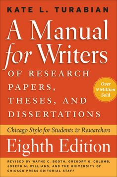 A Manual for Writers of Research Papers, Theses, and Dissertations, Eighth Edition: Chicago Style for Students and Researchers by Kate L. Turabian. Lehman College Quick Reference LB2369 .T8 2013