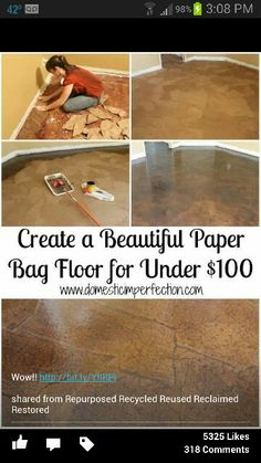DIY Paper Bag Flooring - I wish I had seen this about 4 months ago! Paper bag flooring… I will definitely do this in the f - Diy Paper Bag, How To Make A Paper Bag, Paper Bags, Diy Projects To Try, Home Projects, Paper Bag Flooring, Diy Flooring, Cheap Flooring Ideas Diy, Inexpensive Flooring