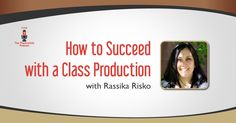 How to Succeed with a Class Production Episode-96 #podcast