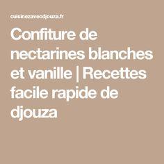 Confiture de nectarines blanches et vanille | Recettes facile rapide de djouza