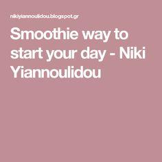 Smoothie way to start your day - Niki Yiannoulidou