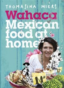 Wahaca - Mexican Food at Home by Thomasina Miers. Read this #eBook on #Kobo: http://www.kobobooks.com/ebook/Wahaca-Mexican-Food-at-Home/book-fH0dr4shQEmewKOaKLlVuQ/page1.html?s=NZglB7MUmESSmV4p14yFHQ=1