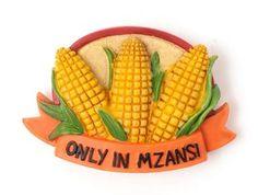 "Gooi mielies! ""Only in Mzanzi"" magnet to keep all those ""braai dates"" on your fridge."