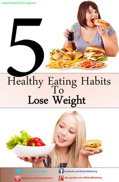 5 Healthy Eating Habits To Lose Weight | www.biohealthyliving.com