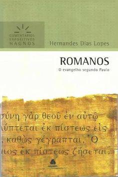 Comentarios expositivos romanos hernandes dias lopes