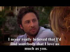 ((Except for me, I think it's more that I never thought anyone could love me back as much as you do. Scrubs Tv Shows, Find Somebody, Inspirational Movies, Boy Meets World, Himym, Eat Pizza, New Girl, Psych, Scorpio