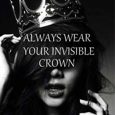 SHARE - TAG Motivate others! ALWAYS WEAR YOUR INVISIBLE CROWN. Learn more about Phytoceramides: www.sweetsweat.com/phytoceramides #phytoceramides #beautyquotes #womanquotes