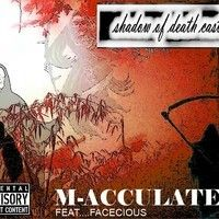 M Acculate When My Shadow Of Death Casts (Produced By & Featuring Facetious) by M-acculate Free Album DL on SoundCloud