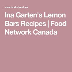 Ina Garten's Lemon Bars Recipes   Food Network Canada
