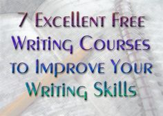 7 Excellent Free Online Writing Courses to Improve Your Web Writing Skills - great links, I'm already making my way through the Purdue OWL writing excercises