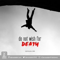 Do not wish for Death! Hadith Quotes, Islamic Quotes, Prophet Muhammad, Wish, Death, Motivation, Videos, Determination, Inspiration