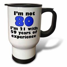 3dRose Im not 80. Blue., Travel Mug, 14oz, Stainless Steel