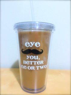 IMPRINTED Eye Mustache You Optometry humor 16 oz by FatKidLoves