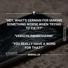 Ich wusste nicht das dieses Wort existiert...