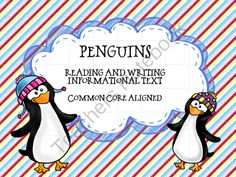 Penguins  Reading and Writing Informational Text  Common Core Aligned