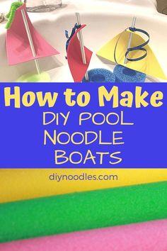 Pool Noodle Boats | DIY Noodles Noodles Games, Pool Noodle Games, Pool Noodle Crafts, Pool Noodles, Kids Boat, Little Pool, Diy Pool, Foam Sheets, How To Make Diy