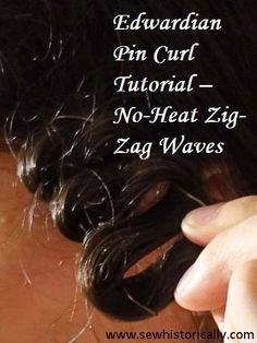 Edwardian Pin Curl Tutorial – No-Heat Zig-Zag Waves   Sew historically