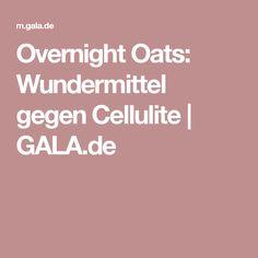 Overnight Oats: Wundermittel gegen Cellulite   GALA.de
