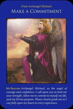 """Make a Commitment,"" from the Archangel Michael Oracle Cards by Doreen Virtue. Published by Hay House. Artwork by Howard David Johnson. Source by lifeplan clothing art Doreen Virtue, Archangel Prayers, Pomes, Spiritus, Spiritual Messages, Angels Among Us, Angel Cards, Guardian Angels, Oracle Cards"
