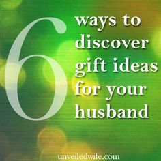 6 Ways To Discover Gift Ideas For Your Man