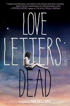 "Love Letters to the Dead by Ava Dellaira -- ""I simply loved this book. Love Letters to the Dead is more than a stunning debut. It is the announcement of a bold new literary voice."" -Stephen Chbosky, author of The Perks of Being a Wallflower Books And Tea, Ya Books, I Love Books, Great Books, Books To Read, Amazing Books, Heath Ledger, Reading Lists, Book Lists"