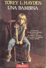 """Torey L. Hayden, le parole di entrare in un corpo e farsi lama di coltello nel suo libro """"Una Bambina"""""""