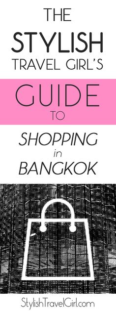 The Stylish Travel Girls Guide to Shopping in Bangkok for all Budgets on stylishtravelgirl.com