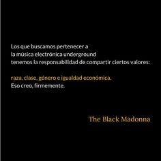 The Black Madonna. ¡La música electrónica también es cuestión de principios!