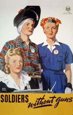 """American WWII propaganda poster depicting the importance of women to the war effort : """"Soldiers without guns"""", c. Vintage Advertisements, Vintage Ads, Vintage Posters, Vintage Photos, Vintage Style, Nazi Propaganda, Ww2 Women, Ww2 Posters, Political Posters"""