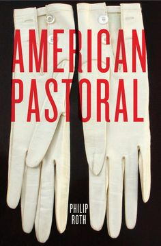 American Pastoral   From Cover to Cover