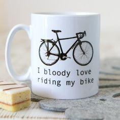 "Kelly Connor ""I Bloody Love Riding My Bike"" Mug"