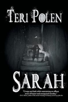 For the next post in my Summer of Ghosts blog theme, author Teri Polen shares a ghostly excerpt from her YA horror novel Sarah.